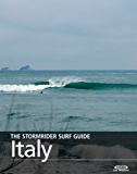 The Stormrider Surf Guide - Italy (The Stormrider Surf Guides) (English Edition)