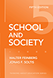 School and Society, 5th Edition (Thinking About Education Series)