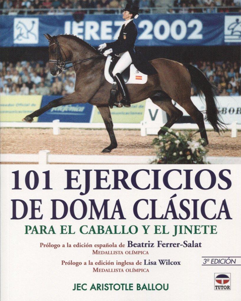 101 Ejercicios de Doma Clasica Tapa blanda – 29 may 2013 Jec Aristotle Ballou Tutor 847902593X Reference