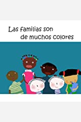 Las familias son de muchos colores (Spanish Edition) Paperback