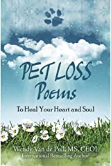 Pet Loss Poems: To Heal Your Heart and Soul (Pet Loss Poem Series) Paperback