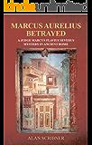 Marcus Aurelius Betrayed : A Judge Marcus Flavius Severus Mystery in Ancient Rome