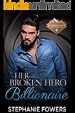 Her Broken Hero Billionaire (Billionaire Bachelor Mountain Cove Book 8)