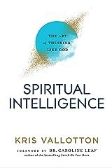 Spiritual Intelligence: The Art of Thinking Like God Kindle Edition
