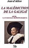 LA MALEDICTION DE LA GALIGAÏ, suivi de LA VENGEANCE DE PETIT-JACQUES: Les enquêtes de Louis Fronsac