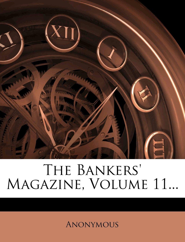 Download The Bankers' Magazine, Volume 11... pdf epub