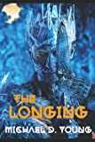 The Longing: Book Three in the Penultimate Dawn Cycle (Penultimate Dawn Series): Young, Michael David: 9798710879726: Amazon.com: Books