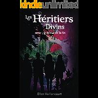 Les Héritiers Divins (Le Début De La Fin t. 2) (French Edition)