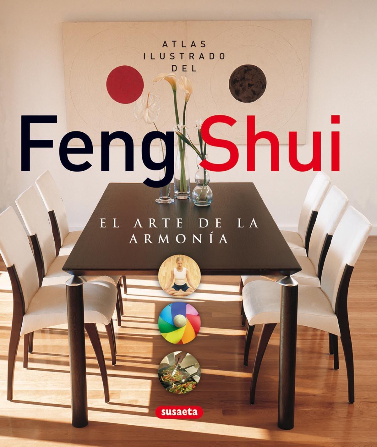 Feng Shui.Arte De La Armonia, Atlas Ilustrado Tapa dura – 9 may 2007 Equipo Susaeta Tikal-Susaeta 8430559736 CDL_2-3_0004745