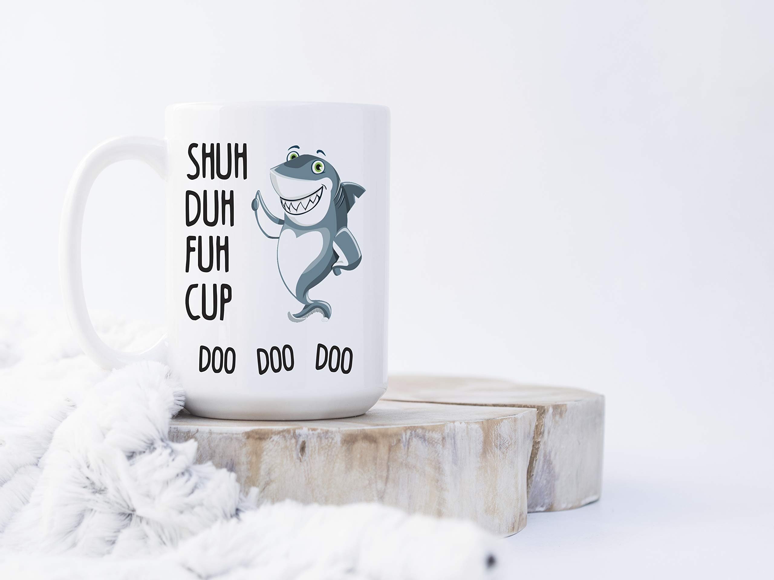 Shuh Duh Fuh Cup Funny Baby Shark Doo Doo Doo Large 15 oz Coffee Mug Inappropriate Profanity Gift
