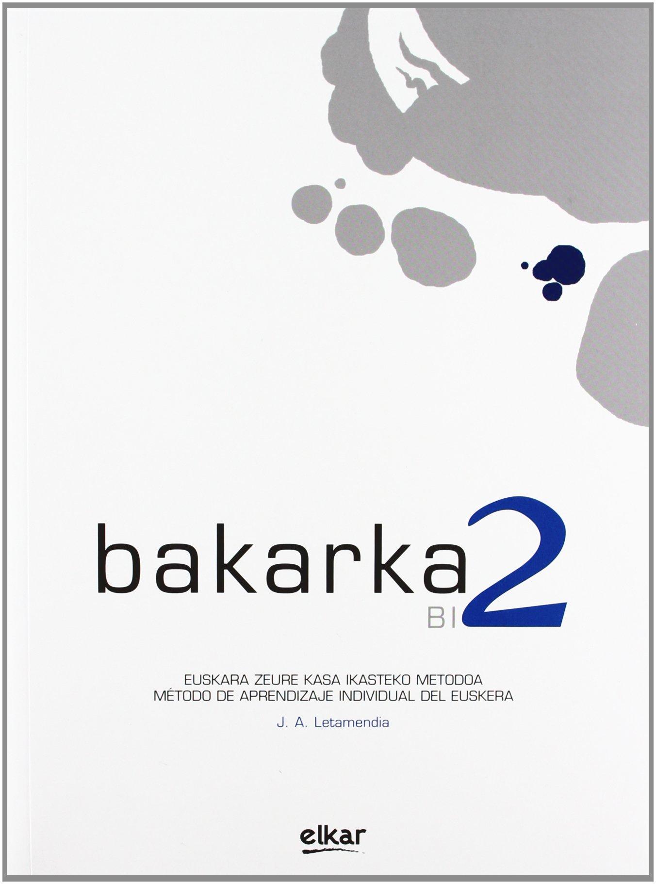 Bakarka 2: Liburua + Erantzun orria (Hizkuntza metodoak) (Euskera) Tapa blanda – 30 jun 2009 Elkarlanean S.L. 8497834909 1269494