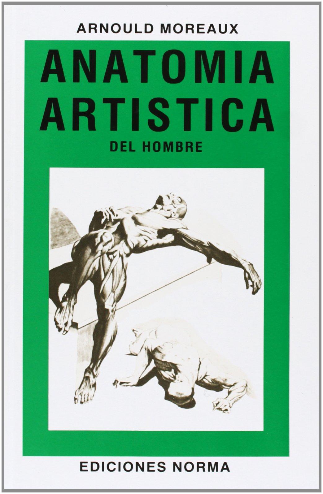 Anatomia artistica: Del hombre (Bellas Artes): Amazon.es: Arnould ...