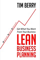 Lean Business Planning: Get What You Want From Your Business Kindle Edition