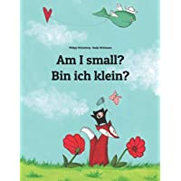 Am I small? Bin ich klein?: Children's Picture Book English-German (Bilingual Edition)