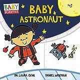 Baby Astronaut (Baby Scientist, 2)