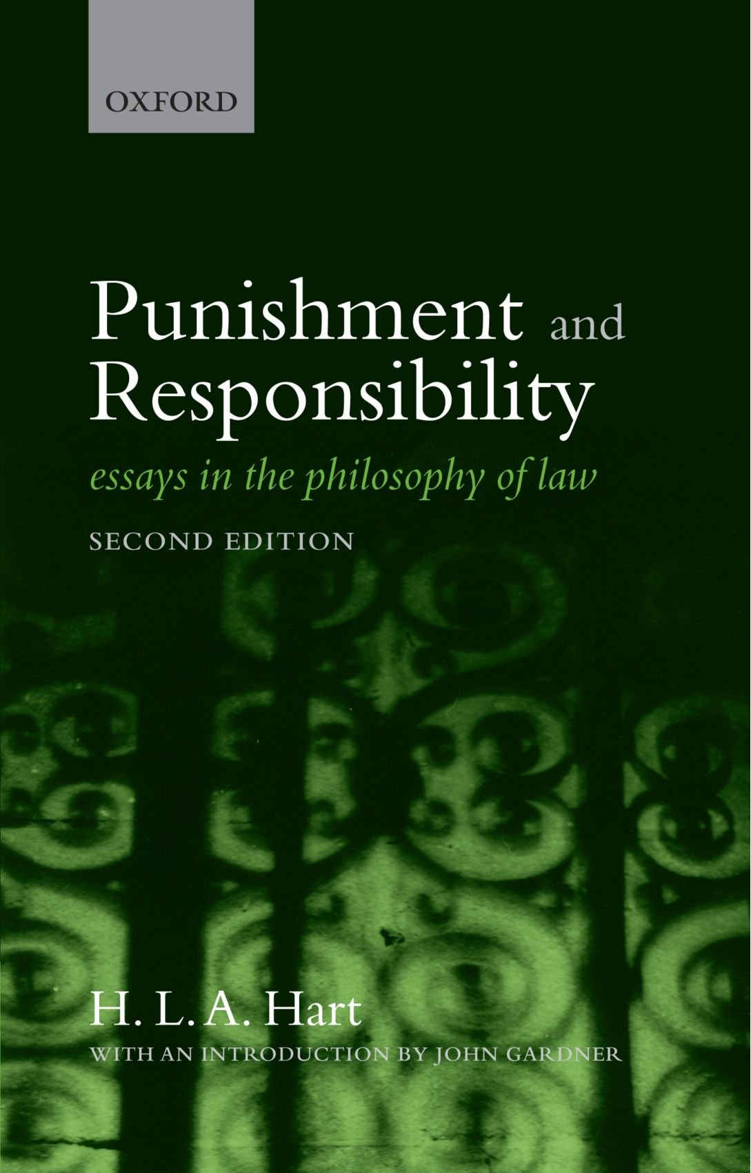 punishment and responsibility essays in the philosophy of law punishment and responsibility essays in the philosophy of law co uk h l a hart 9780199534784 books