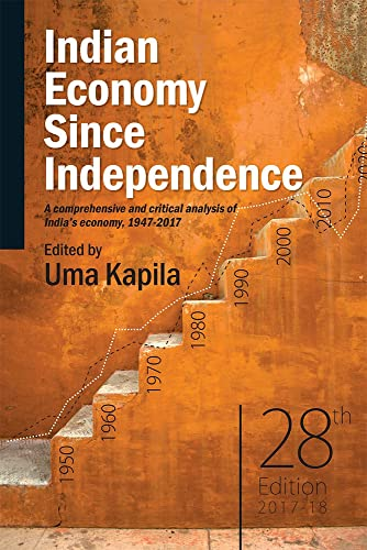 Indian Economy Since Independence: A comprehensive and critical analysis of India's economy; 1947-2017 (Academic Foundation)