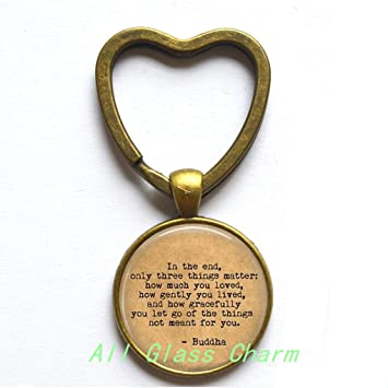 Amazoncom Charming Heart Keychainbuddha Quote In The End Only