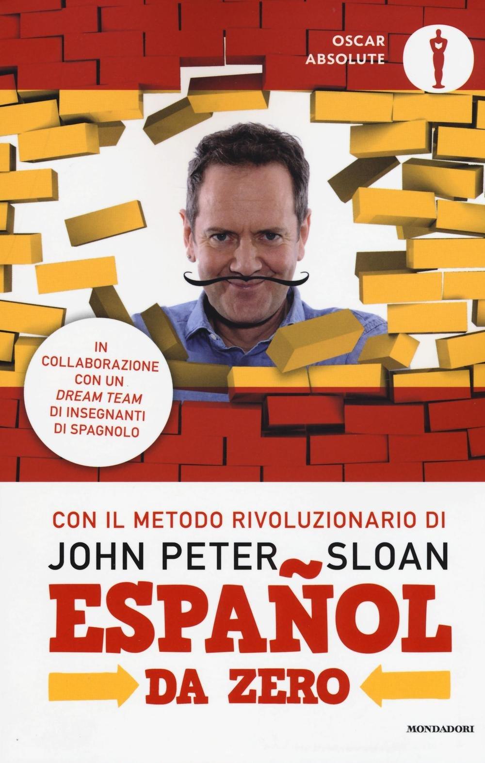 Español da zero Copertina flessibile – 20 set 2016 John Peter Sloan L. Patron S. Salas F. Sassaroli