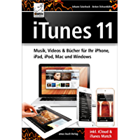 iTunes '11: Musik, Videos und Bücher für Ihr iPhone, iPad, iPod, Mac und Windows