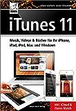 iTunes 11 Musik, Videos & Bücher für Ihr iPhone, iPad, iPod, Mac und Windows inkl. iCloud & iTunes Match