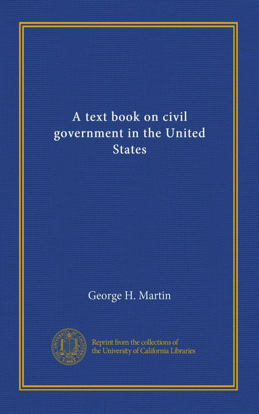 Read Online A text book on civil government in the United States ebook