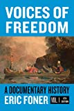 Voices of Freedom: A Documentary Reader (Sixth Edition) (Vol. Volume 1)