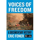Voices of Freedom: A Documentary Reader (Sixth Edition, Volume 1) (Vol. 1)
