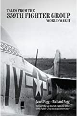 Tales from the 359th Fighter Group: World War II Kindle Edition