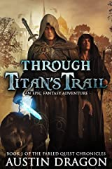 Through Titan's Trail: Fabled Quest Chronicles (Book 1) Kindle Edition