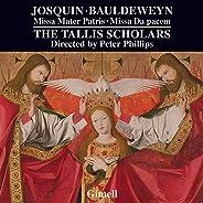 Josquin: Missa Mater Patris; Bauldeweyn: Missa Da pacem