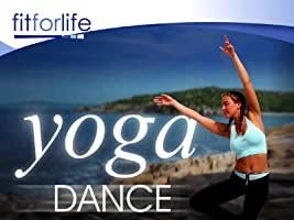 Yoga Dance - Fit For Life