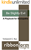 Be Slightly Evil: A Playbook for Sociopaths (Ribbonfarm Roughs 1) (English Edition)