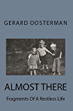 Almost There: Fragments Of A Restless Life