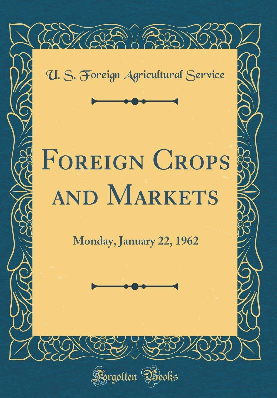 Download Foreign Crops and Markets: Monday, January 22, 1962 (Classic Reprint) pdf epub