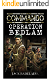 Operation Bedlam (COMMANDO Book 2)