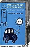 Mister Tompkins in Paperback : Comprising 'Mr Tompkins in Wonderland' and 'Mr Tompkins Explores the Atom'