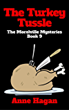 The Turkey Tussle: The Morelville Mysteries - Book 9