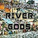 River of Gods Hörbuch von Ian McDonald Gesprochen von: Jonathan Keeble