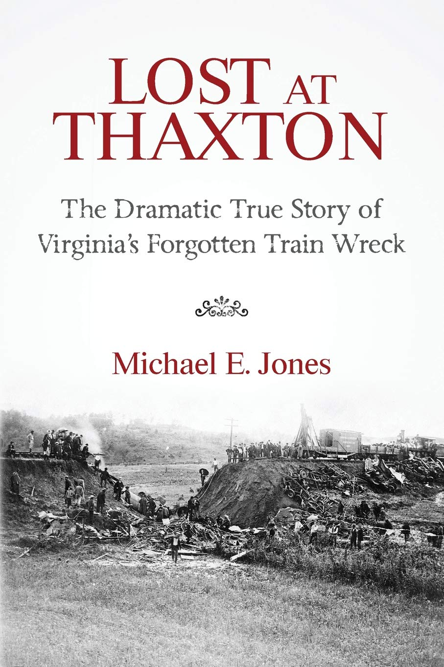 Lost at Thaxton: The Dramatic True Story of Virginia's Forgotten Train Wreck PDF ePub book