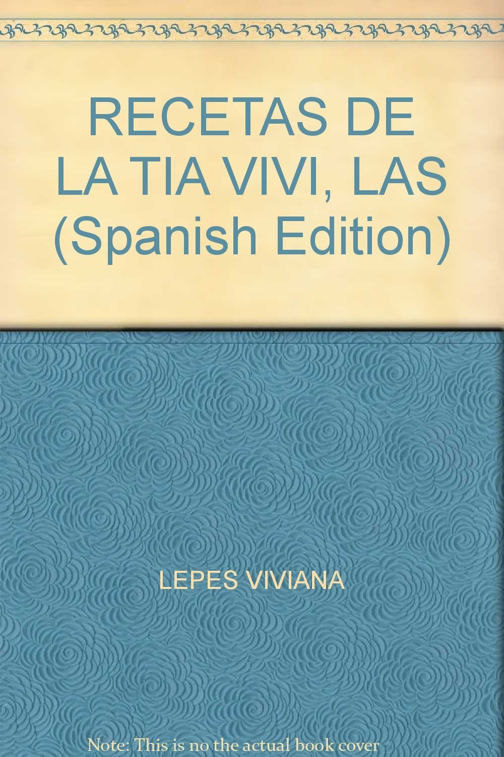 RECETAS DE LA TIA VIVI, LAS (Spanish Edition): LEPES VIVIANA: 9789504928874: Amazon.com: Books