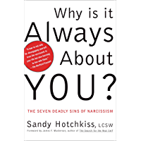 Why Is It Always About You?: The Seven Deadly Sins of Narcissism (English Edition)