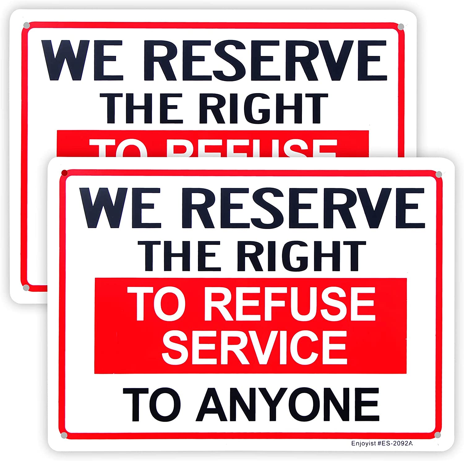 Enjoyist 2-Pack We Reserve the Right to Refuse Services to Anyone Sign,10