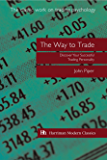 The Way to Trade: Discover Your Successful Trading Personality (Harriman Modern Classics)