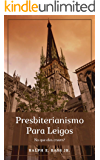 Presbiterianismo para leigos