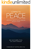 Coming to Peace: Resolving Conflict Within Ourselves And With Others