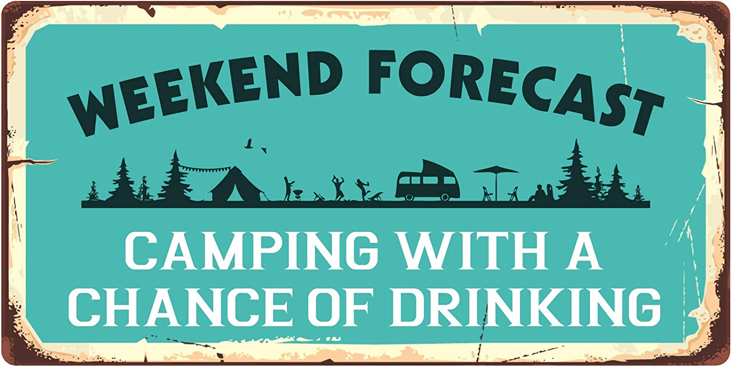 "StickerPirate 1074HS Weekend Forecast Camping with A Chance of Drinking 5""x10"" Aluminum Hanging Novelty Sign"