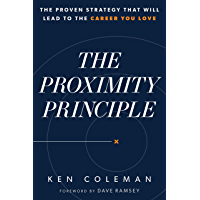 The Proximity Principle: The Proven Strategy That Will Lead to a Career You Love (English Edition)