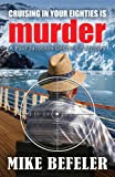 Cruising in Your Eighties is Murder (A Paul Jacobson Geezer-Lit Mystery)