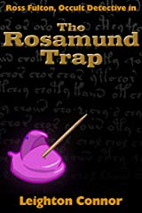 The Rosamund Trap (Ross Fulton, Occult Detective Book 1) Kindle Edition